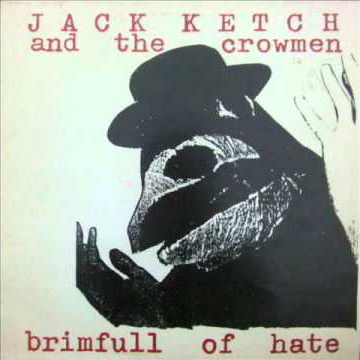 Billy Childish, Jack Ketch And The Crowmen - Brimfull Of Hate