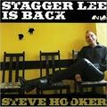 STEVE HOOKER - Stagger Lee is Back