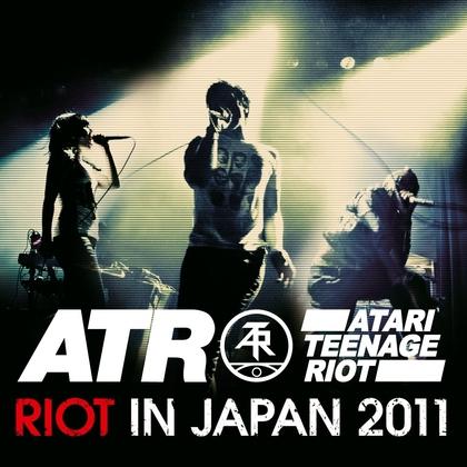 Atari Teenage Riot - Riot in Japan 2011 cover