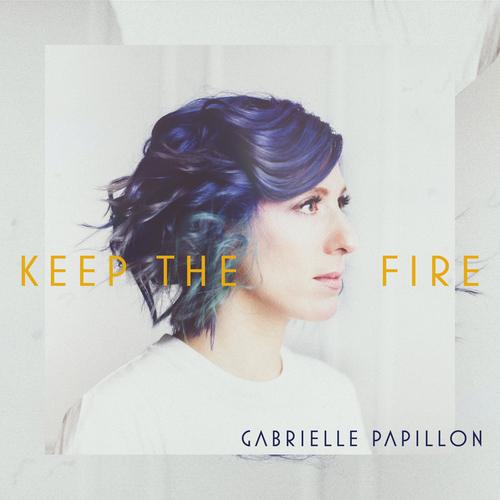 Gabrielle Papillon - Keep the Fire