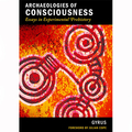 Archaeologies of Consciousness