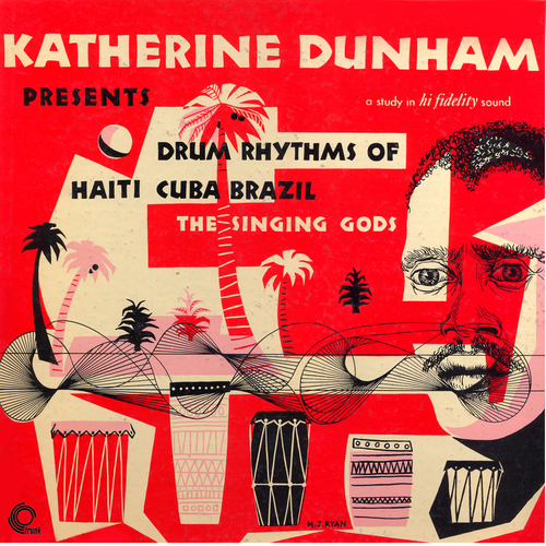 The Singing Gods - Katherine Dunham Presents Drum Rhythms Of Haiti, Cuba, Brazil