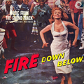 Fire Down Below (Original Motion Picture Soundtrack)