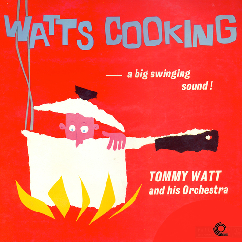Tommy Watt and His Orchestra feat. Tubby Hayes - Watt's Cooking