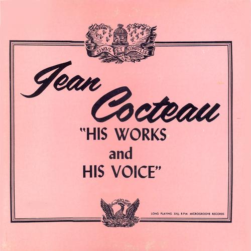 Jean Cocteau - Jean Cocteau, His Words, His Voice