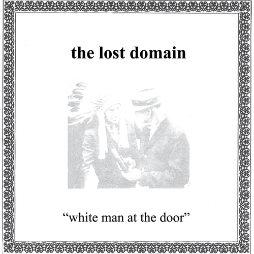The Lost Domain - White Man at the Door
