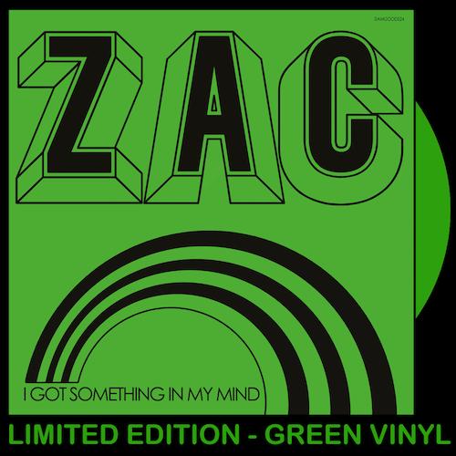 ZAC - I Got Something In My Mind (GREEN VINYL)