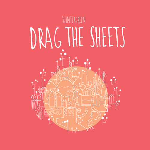 Wintergreen - Drag the Sheets