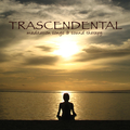 Transcendental – Meditation Songs & Sound Therapy for Mind Power, Relaxation & Stress Relief