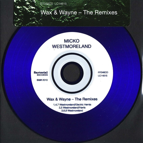 Micko Westmoreland - Wax & Wayne - The Remixes