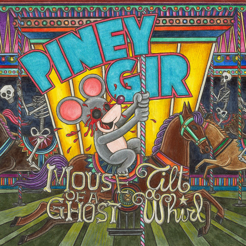 Piney Gir - Mouse of a Ghost / Tilt a Whirl