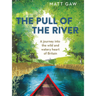The Pull of the River by Matt Gaw
