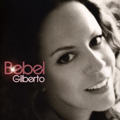 Bebel Gilberto - Bebel Gilberto