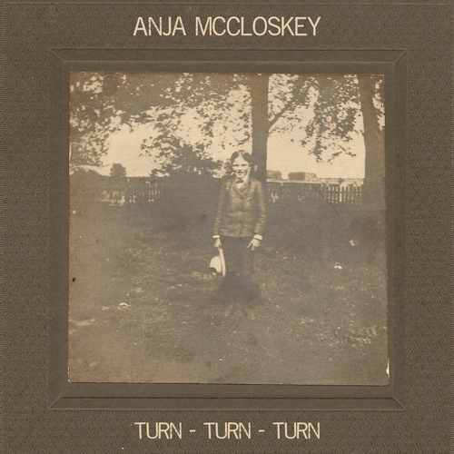 Anja McCloskey - Turn Turn Turn