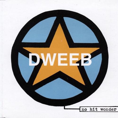 Dweeb - No Hit Wonder