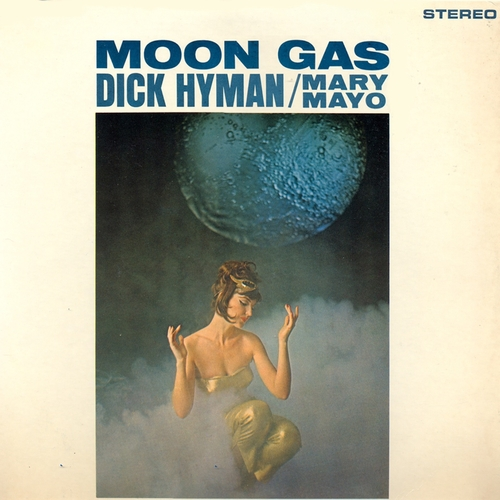 Dick Hyman & Mary Mayo - Moon Gas (Remastered)