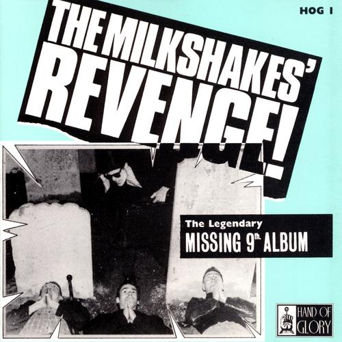 The Milkshakes - Milkshakes Revenge!