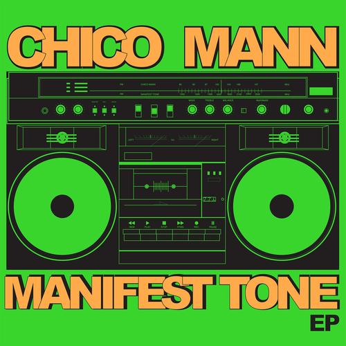 Chico Mann - Manifest Tone EP