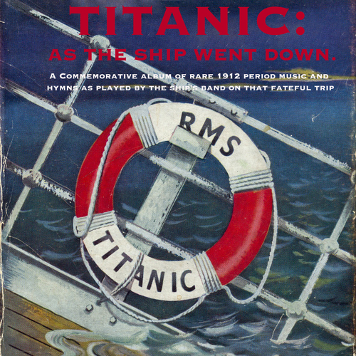 Various Artists - Titanic: As the Ship Went Down.
