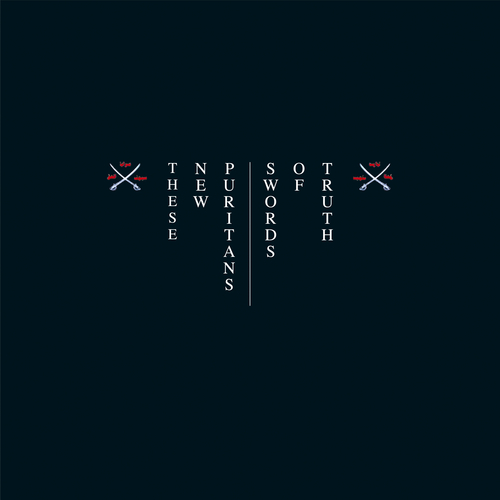 These New Puritans - Swords of Truth