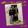 V/A BORED TEENAGERS Vol.6 - Rare UK Punk Rock 1977-82