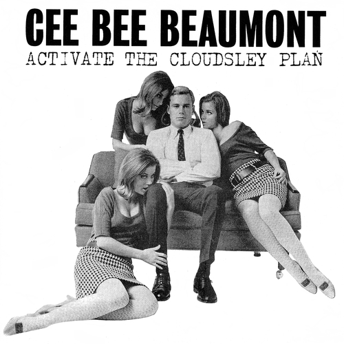 Cee Bee Beaumont - Activate The Cloudsley Plan