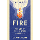 The Art of Fire by Daniel Hume