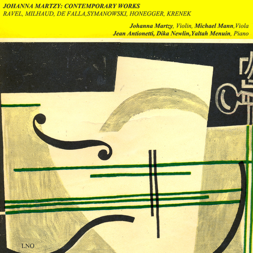 Johanna Martzy (Violin)| Michael Mann (Viola)| Jean Antionietti | Dika Newlin | Yaltah Manuhin (Piano) - Johanna Martzy: Contemporary Works (Ravel / Milhaud / De Falla / Szymanowski / Honegger / Krenek)