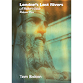 London's Lost Rivers Volume 2