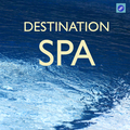 Destination SPA - The Best SPA Music Collection for SPA,Relaxation,Massage and Meditation
