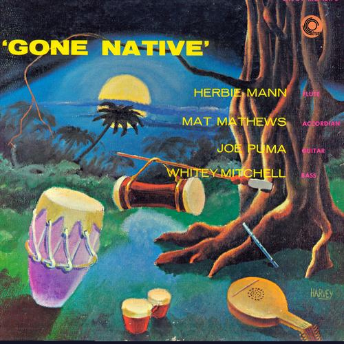 Herbie Mann with Mat Mathews, Joe Puma and Whitey Mitchel - Gone Native