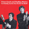 Peter Cook and Dudley Moore Cordially Invite You to Go to Hell!
