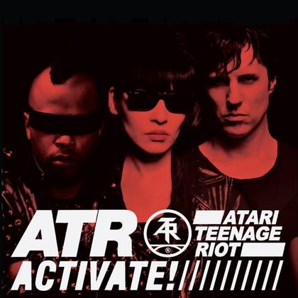 Atari Teenage Riot - Activate cover