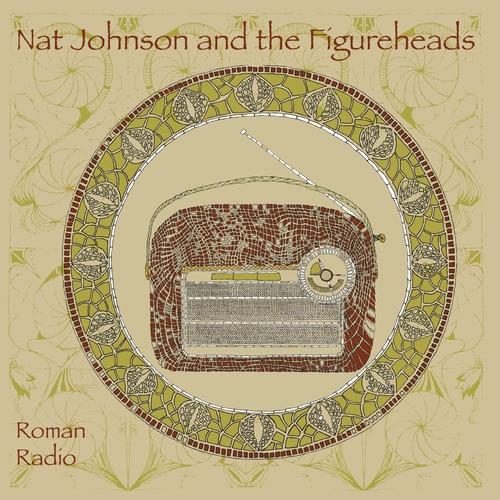 Nat Johnson And The Figureheads - Roman Radio