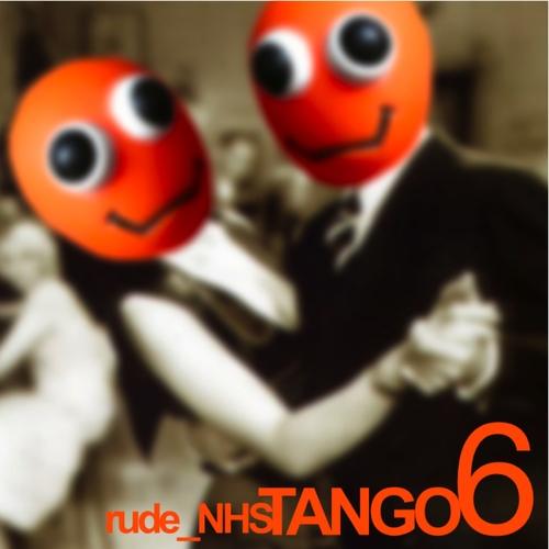 rude_NHS - Tango 6