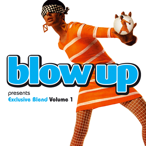 Various Artists - Blow Up Presents Exclusive Blend, Vol. 1