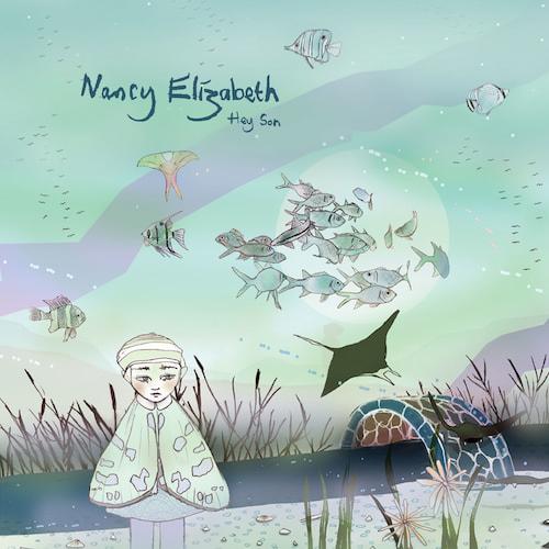 Nancy Elizabeth - Hey Son