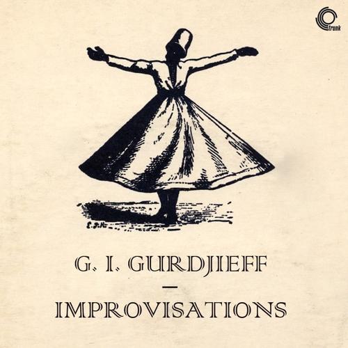 G. I. Gurdjieff - G. I. Gurdjieff Improvisations (April - October 1949)