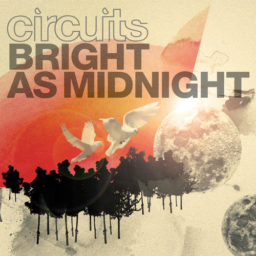 Circuits - Bright As Midnight