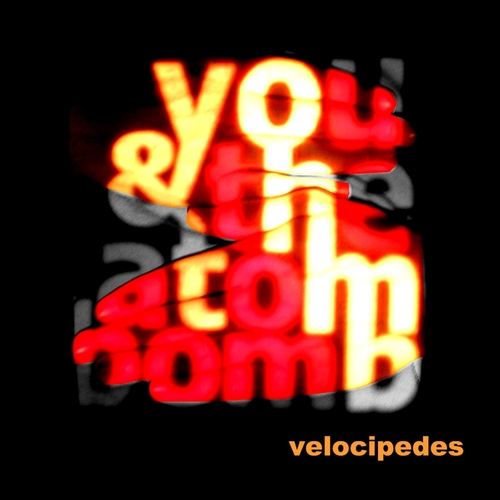You & The Atom Bomb - Velocipedes / Hotel Terminus