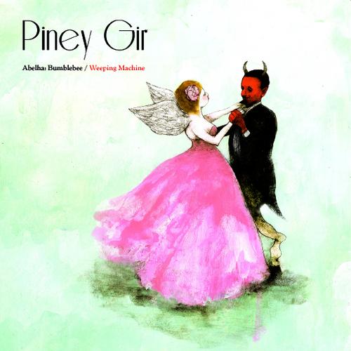 Piney Gir - Abelha: Bumblebee / Weeping Machine
