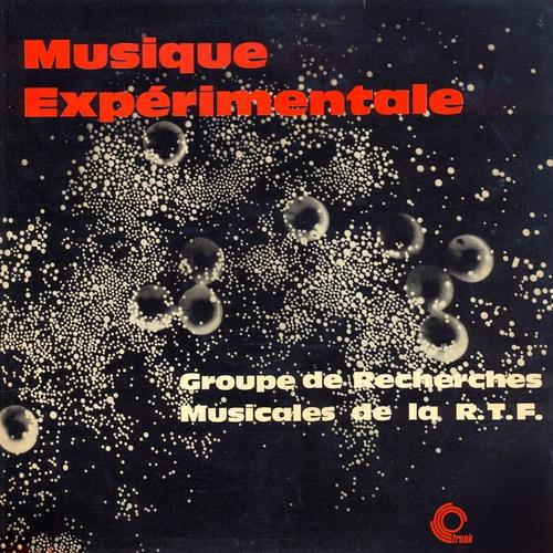 Le group de recherches musicales de la R.T.F. - Musique expérimentale (Remastered)