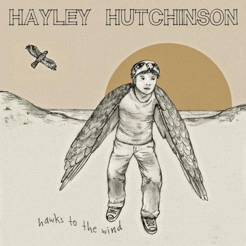 Hayley Hutchinson - Hawks To The Wind