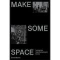 Make Some Space: Tuning into Total Refreshment Centre by Emma Warren