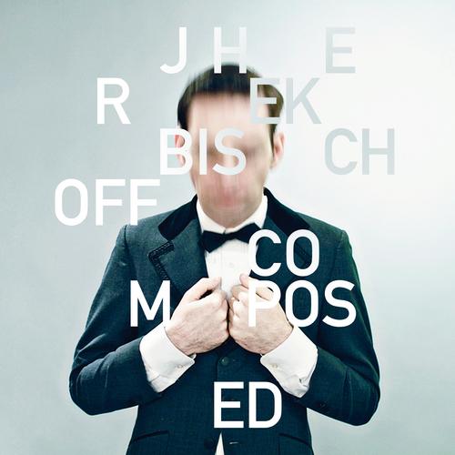 Jherek Bischoff - Composed