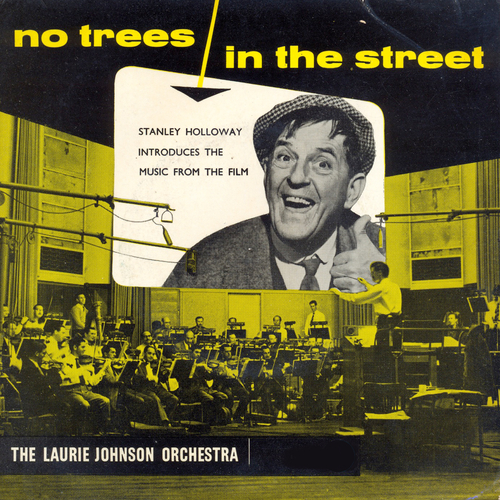 Laurie Johnson Orchestra, Stanley Holloway - No Trees In The Street: Original Soundtrack Recording