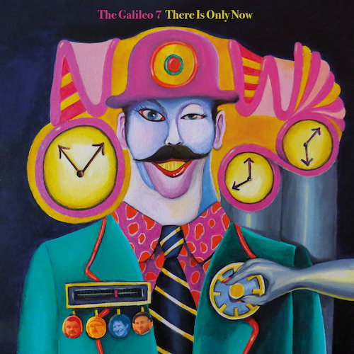 The Galileo 7 - There Is Only Now