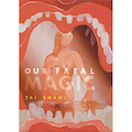 Our Fatal Magic
