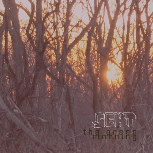 Seht - The Green Morning
