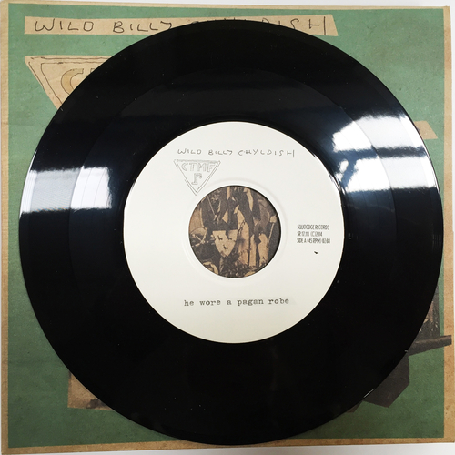 "Billy Childish, CTMF - CTMF - He Wore A Pagan Robe - Limited edition BLACK VINYL 7"" on Squoooge Records, Germany"